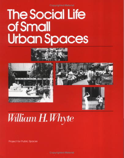 Social Life of Small Urban Spaces